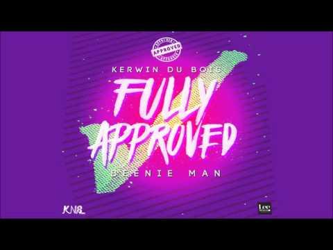 Kerwin Du Bois x Beenie Man - Fully Approved [2016 Soca] [HD]