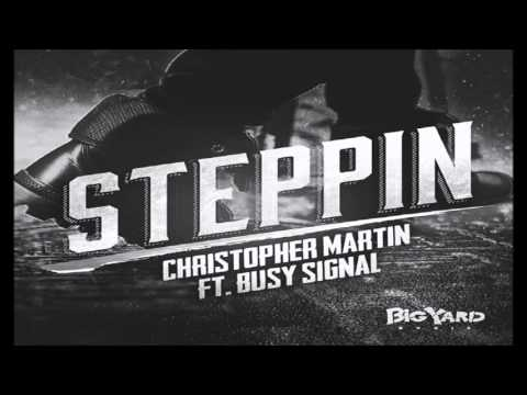 Busy Signal ft Chris Martin - Steppin (Big Yard Music) March 2016