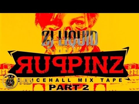 ZJ Liquid - Ruppinz Vol. 2 (Pt. 2) [Dancehall Mixtape] 2016