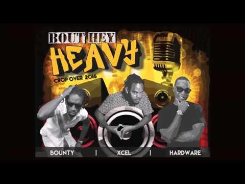 Xcel Ft Bounty Killer & Hardware - Bout Hey Heavy [2016 Cropover Soca]