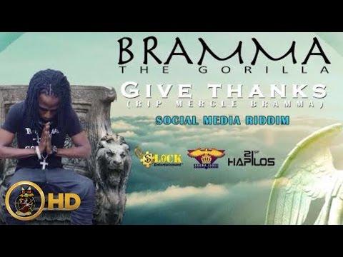 Bramma - Give Thanks [Social Media Riddim] April 2016