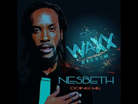 Nesbeth - Doing Me (Wetwaxx Riddim - DigitalVibez Entertainment and Prizzmatic Records)