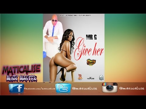 Mr G - Give Her (Clean) Party Strings Riddim