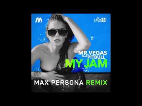 Mr. Vegas feat. Pitbull - My Jam Max Persona Remix