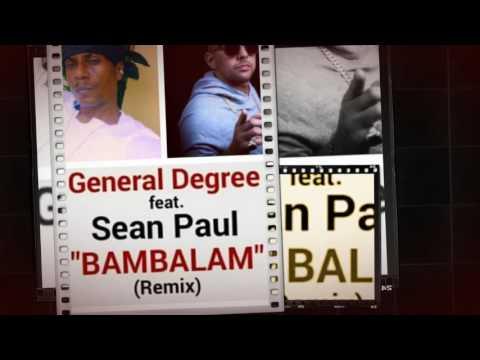 GENERAL DEGREE feat. SEAN PAUL - BAMBALAM (Remix)