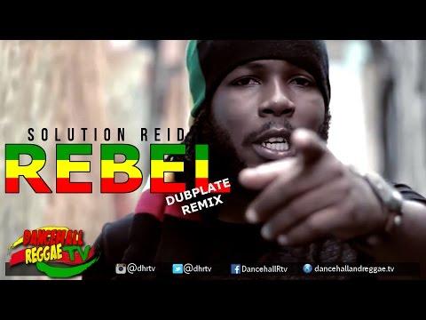 Solution Reid - Rebel [Official Video Remix] ▶DJ Kaas Dubplate ▶Reggae 2016