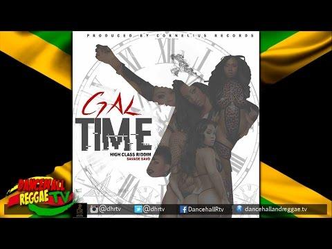 Savage aka Savo - Gal Time ▶High Class Riddim ▶Cornelius Records ▶Reggaeton ▶Dancehall 2016