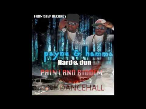 Payne Ft Bamma - Hard & Dun (Painland Riddim) September 2016 @dm21_music