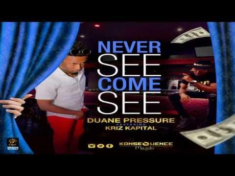 Duane Pressure Ft. Kriz Kapital - Never See Come See-August 2016