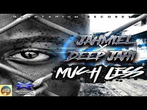 Jahmiel Ft. Deep Jahi - Much Less - October 2016