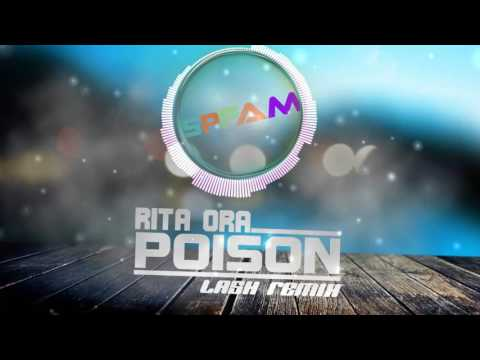 Rita Ora - Poison | Lash Remix [SPFAM]