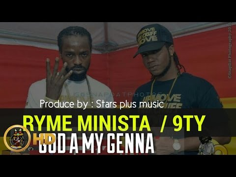 Ryme Minista Ft. 9TY - God A My Genna - August 2016