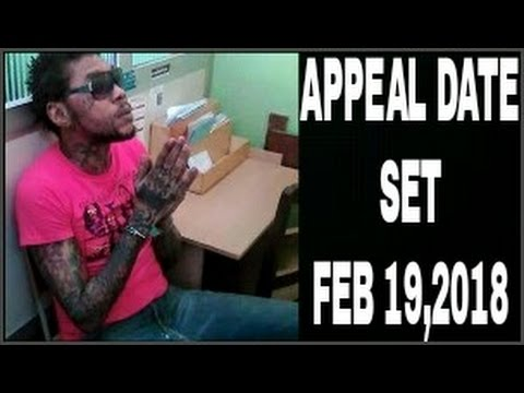 "Vybz Kartel ""APPEAL DATE SET"" February 19, 2018. The Hearing is set for THREE Weeks!"