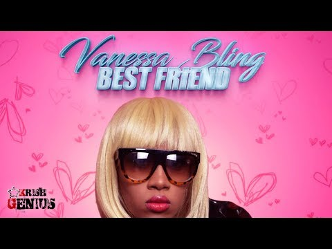 Vanessa Bling - Best Friend (Raw) Dream Team Riddim - June 2017