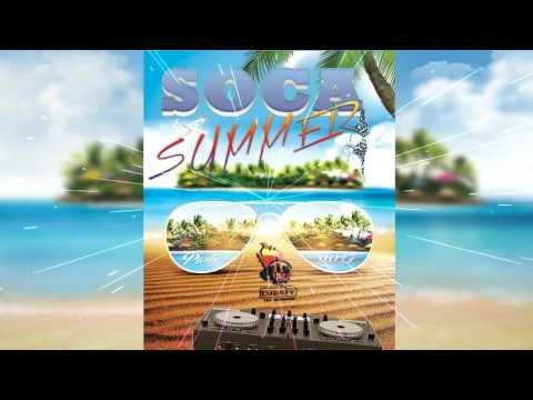 New Soca Mix 2017 Summer Party Machel,Bunji,Olatunji,Patrice Roberts,Skinny Fabulous & more