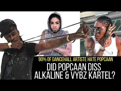 Did POPCAAN Diss Alkaline & Vybz Kartel?   99% Dancehall Artiste Hate Poppy