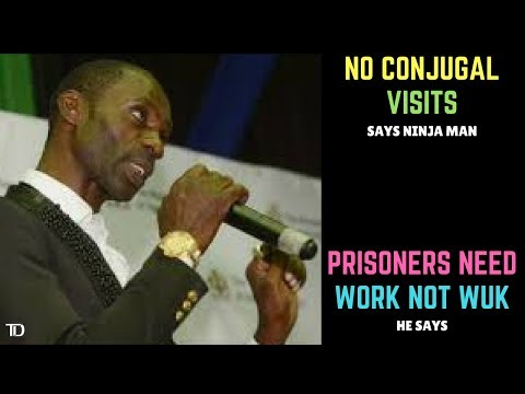 "PRISONERS should ""WORK"" not ""WUK""- Ninja Man says SEX is not REHABILITATION & No to CONJUGAL VISITS"