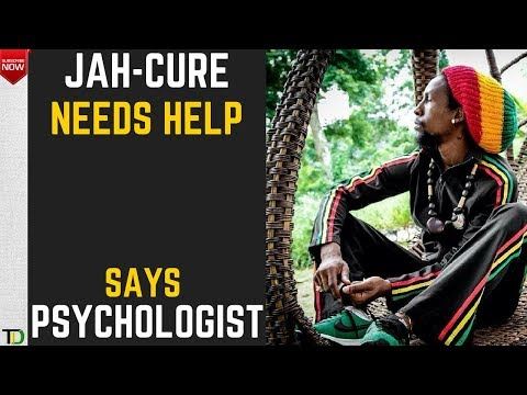 Jah Cure needs help Immediately, could be suffering from Mental Illness silently, says Psychologist