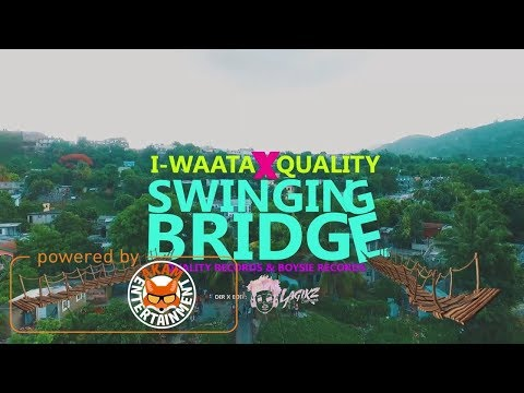 I-Waata Ft. Quality - Swinging Bridge [Official Music Video HD]