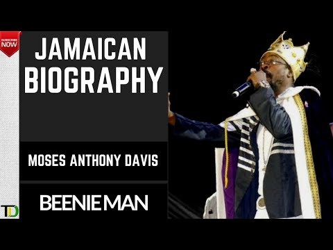 "Jamaican Biography - ""Moses Anthony Davis"" (OC) ""Beenie Man"""
