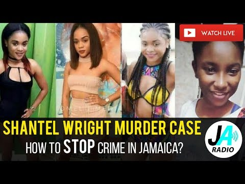 Shantel Wright MURDER: How to STOP Crime in Jamaica Towards Women