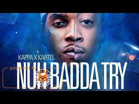 Kappa Ft. Vybz Kartel - Nuh Badda Try (Freestyle) [SDD Mixtape]