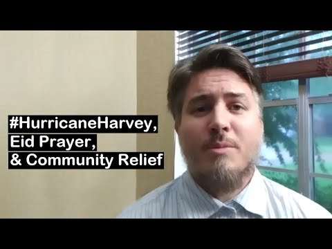 Sheikh Joe Bradford:  #HurricaneHarvey, Eid Prayer, and Community Relief