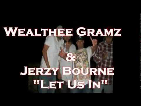 Wealthee Geez & Jerzy Bourne - Let Us in