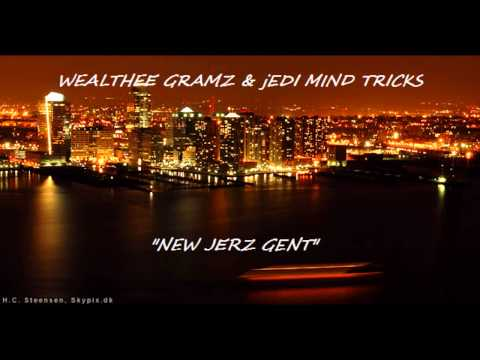 WEALTHEE GRAMZ FT JEDI MIND TRICKS - NEW JERZ GENT