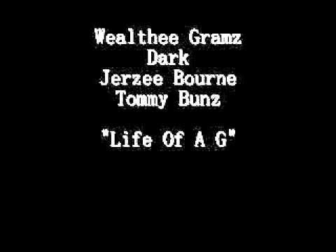Wealthee,Dark,JerzeeBourne,Tommy Bunz - Life Of a G