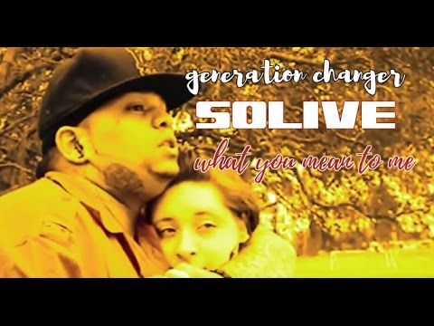WU-WORLD .COM PRESS RELEASE GENERATION CHANGER SOLIVE-  WHAT YOU MEAN TO ME  (OFFICIAL MUSIC VIDEO)