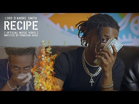 """Lord D'Andre $mith: """"Recipe"""" [Official Music Video]"""