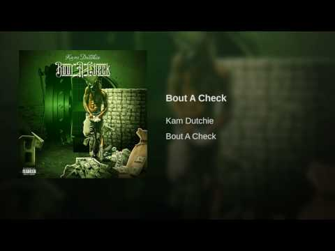 Kam Dutchie - Bout A Check