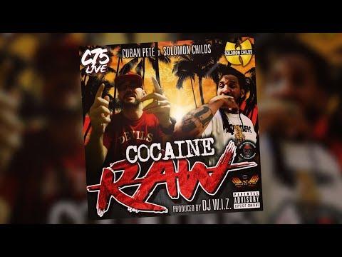 Cocaine Raw - Cuban Pete ft Solomon Childs prod DJ WIZ