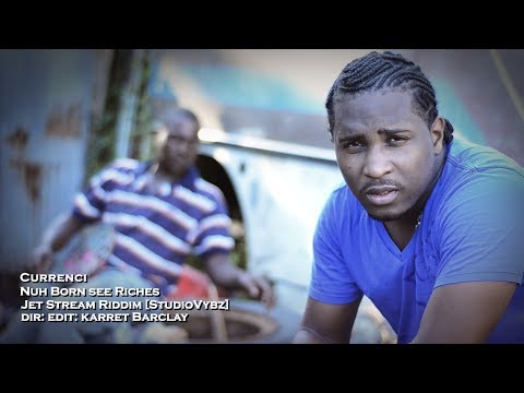Currenci - Nuh Born See Riches | Official Video | December 2013
