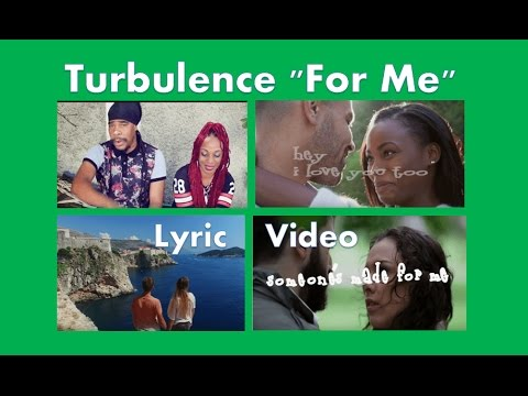 "Turbulence ""For Me"" Lyric Video"
