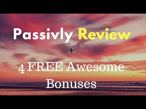 Passivly Review | Honest Passivly Review + 4 Bonus