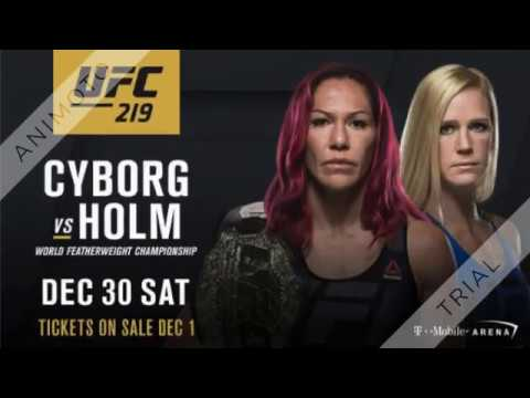 UFC 219 Cris Cyborg vs Holly Holm Live Stream