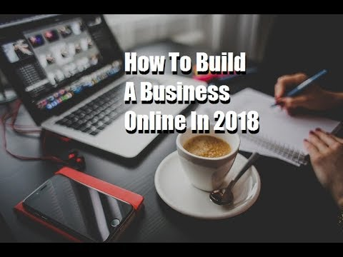 How To Build A Business Online In 2018