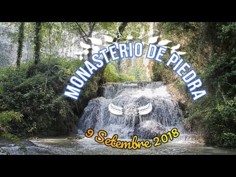 MONASTERIO DE PIEDRA 9 Septiembre 2018