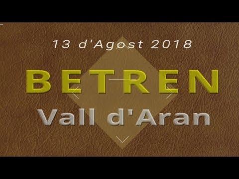 VIELLA Part 4 i última de 4  - BETREN - 13 d'Agost 2018