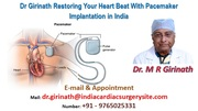Dr Girinath Restoring Your Heart Beat With Pacemaker Implantation in India