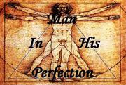 Man In His Perfection