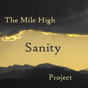 The Mile High Sanity Project