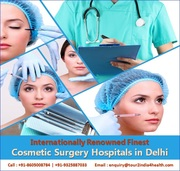 Internationally Renowned Finest Cosmetic Surgery Hospital Delhi