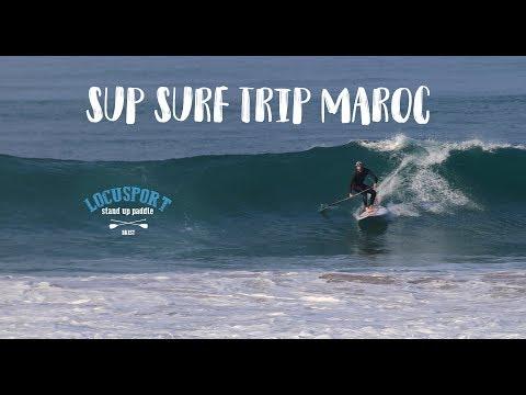 SUP SURF TRIP AU MAROC AVEC LOCUSPORT !!!