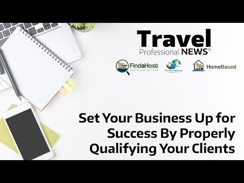 Set Your Business Up for Success By Properly Qualifying Your Clients