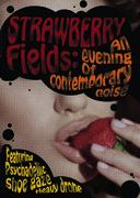 bigbirdmusic present...Strawberry Fields: An Evening of Contemporary Noise