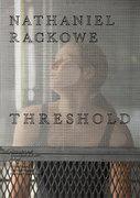 THRESHOLD | Nathaniel Rackowe