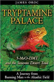 "Lecture & Book Signing: ""Tryptamine Palace"" with James Oroc"